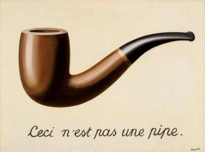La Trahison des images (Ceci n'est pas une pipe). 1929. Oil on canvas, Overall: 25 3/8 x 37 in. (64.45 x 93.98 cm). Unframed canvas: 23 11/16 x 31 7/7 inches, 1 1/2 inches deep, 39 5/8 inches diagonal. Purchased with funds provided by the Mr. and Mrs. William Preston Harrison Collection (78.7).